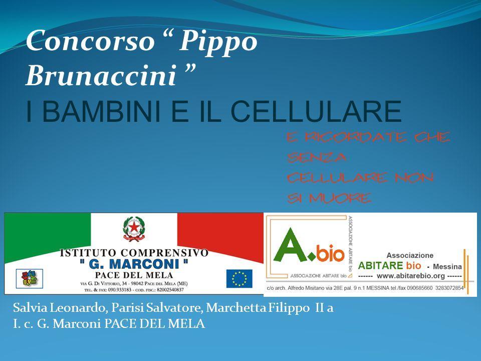 Concorso Pippo Brunaccini I BAMBINI E IL CELLULARE Salvia Leonardo, Parisi Salvatore, Marchetta Filippo II a I.