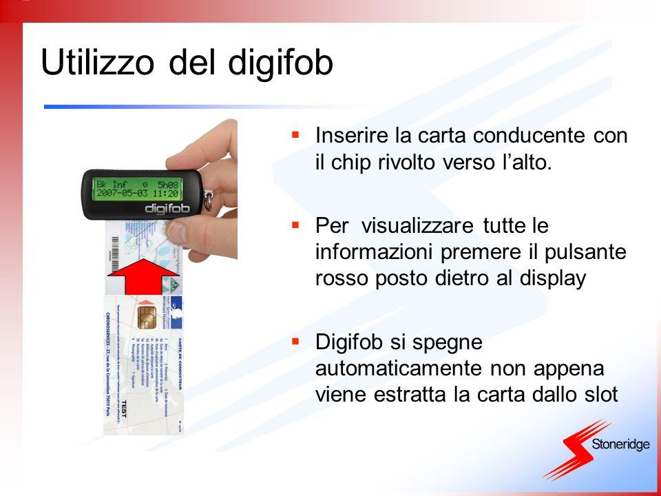 Utilizzo del digifob Inserire la carta conducente con il chip rivolto verso lalto. Per visualizzare tutte le informazioni premere il pulsante rosso po