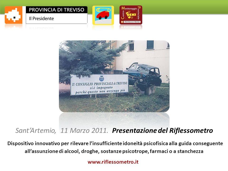 SantArtemio, 11 Marzo 2011. Presentazione del Riflessometro Dispositivo innovativo per rilevare linsufficiente idoneità psicofisica alla guida consegu
