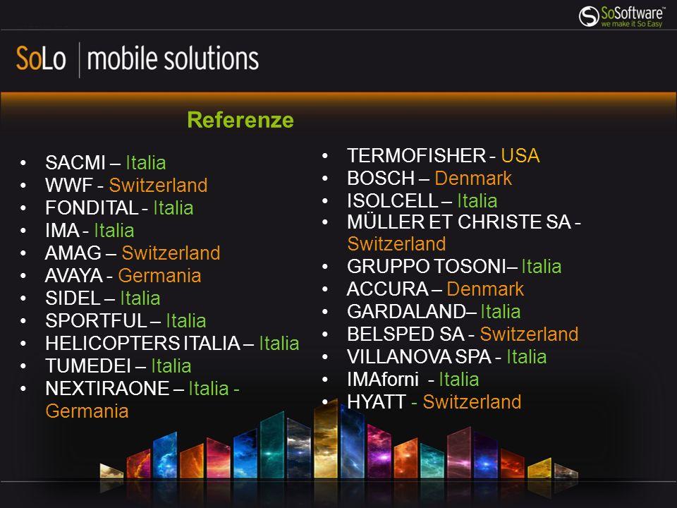SACMI – Italia WWF - Switzerland FONDITAL - Italia IMA - Italia AMAG – Switzerland AVAYA - Germania SIDEL – Italia SPORTFUL – Italia HELICOPTERS ITALIA – Italia TUMEDEI – Italia NEXTIRAONE – Italia - Germania Referenze TERMOFISHER - USA BOSCH – Denmark ISOLCELL – Italia MÜLLER ET CHRISTE SA - Switzerland GRUPPO TOSONI– Italia ACCURA – Denmark GARDALAND– Italia BELSPED SA - Switzerland VILLANOVA SPA - Italia IMAforni - Italia HYATT - Switzerland