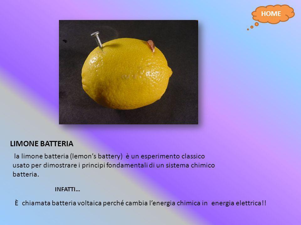 LIMONE BATTERIA la limone batteria (lemons battery) è un esperimento classico usato per dimostrare i principi fondamentali di un sistema chimico batte