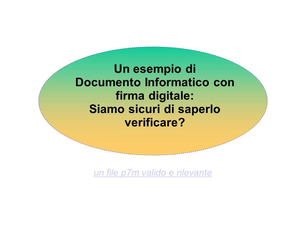 Un esempio di Documento Informatico con firma digitale: Siamo sicuri di saperlo verificare? un file p7m valido e rilevante