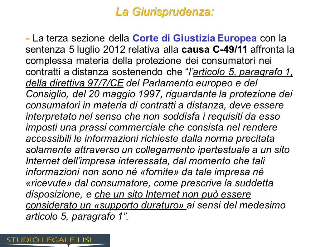 La Giurisprudenza: - - La terza sezione della Corte di Giustizia Europea con la sentenza 5 luglio 2012 relativa alla causa C-49/11 affronta la comples