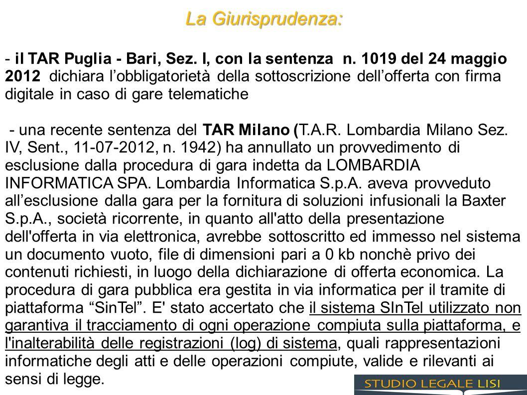 La Giurisprudenza: - il TAR Puglia - Bari, Sez. I, con la sentenza n. 1019 del 24 maggio 2012 dichiara lobbligatorietà della sottoscrizione delloffert