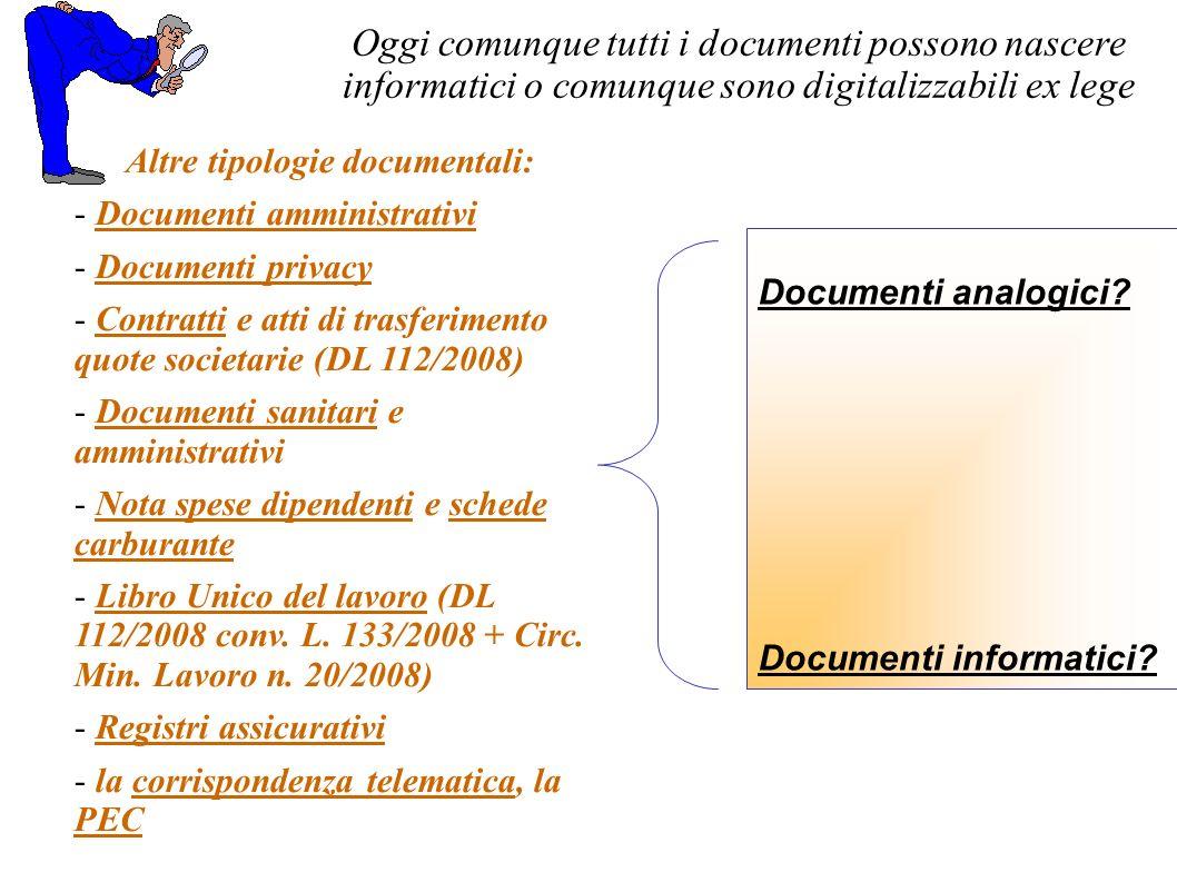 Altre tipologie documentali: - Documenti amministrativi - Documenti privacy - Contratti e atti di trasferimento quote societarie (DL 112/2008) - Docum