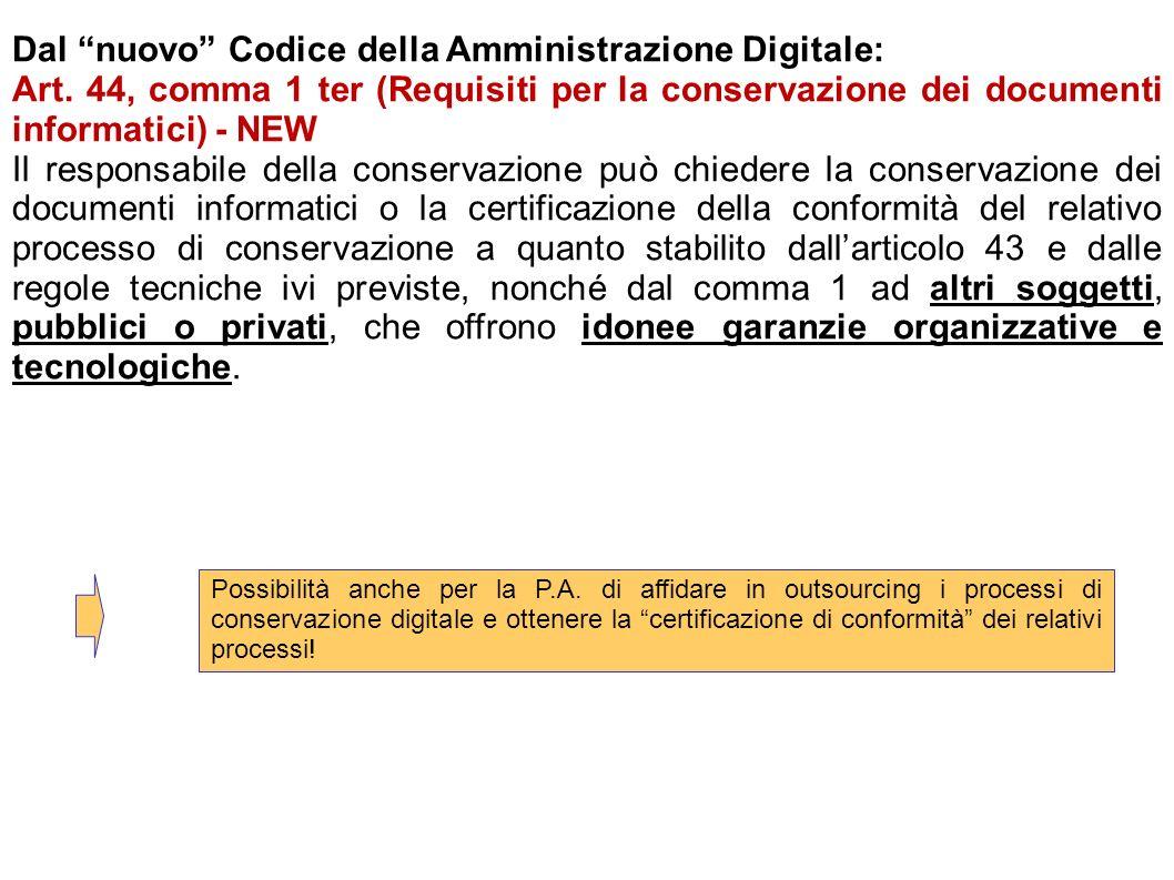 Dal nuovo Codice della Amministrazione Digitale: Art. 44, comma 1 ter (Requisiti per la conservazione dei documenti informatici) - NEW Il responsabile