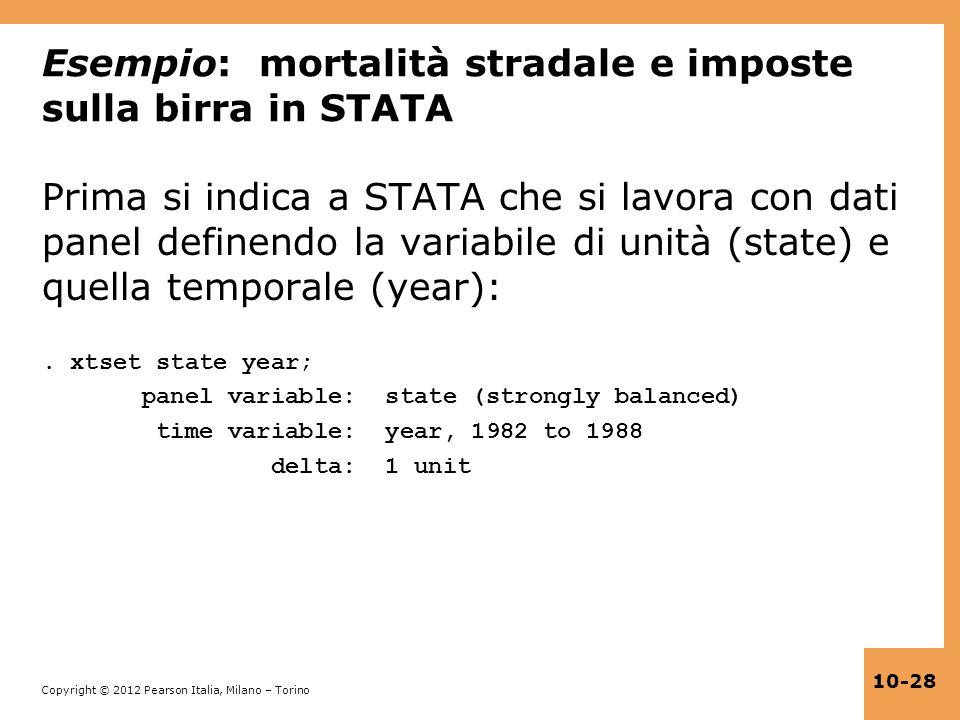 Copyright © 2012 Pearson Italia, Milano – Torino 10-28 Esempio: mortalità stradale e imposte sulla birra in STATA Prima si indica a STATA che si lavor