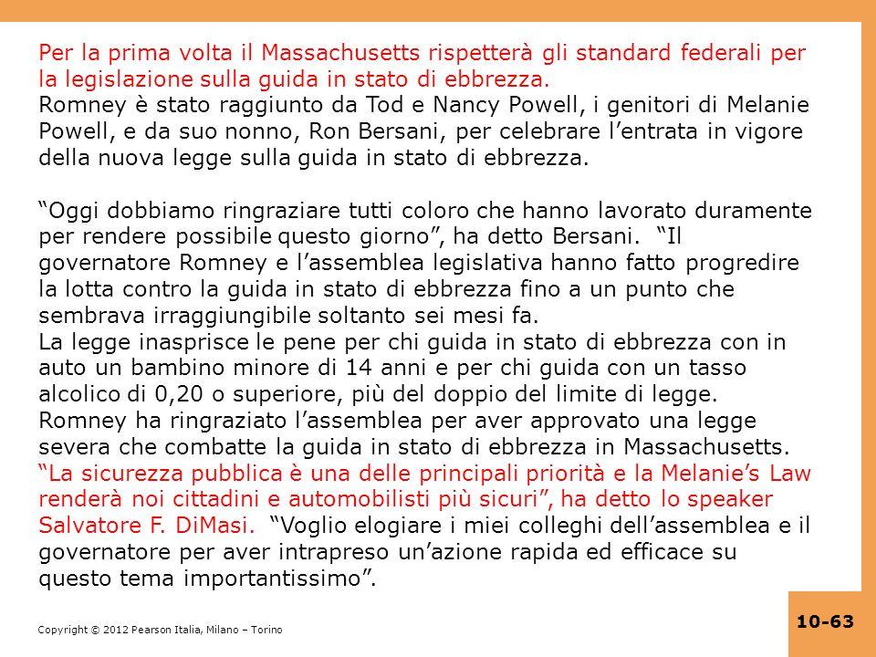 Copyright © 2012 Pearson Italia, Milano – Torino 10-63 Per la prima volta il Massachusetts rispetterà gli standard federali per la legislazione sulla