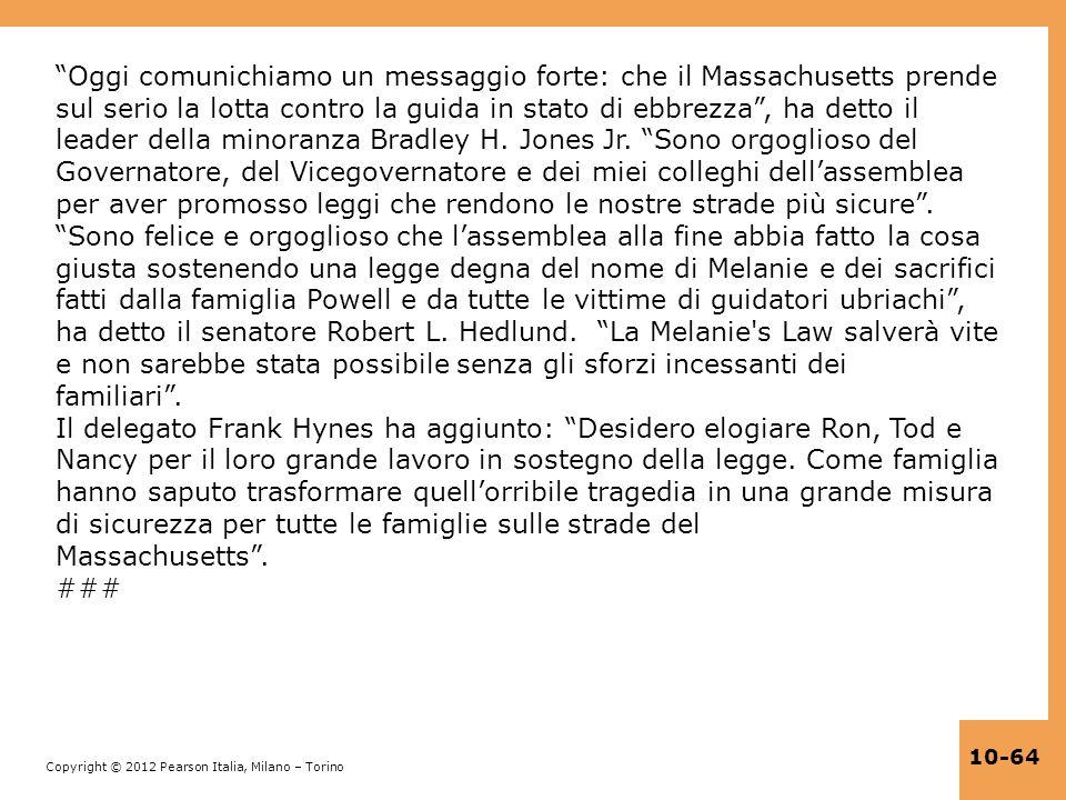 Copyright © 2012 Pearson Italia, Milano – Torino 10-64 Oggi comunichiamo un messaggio forte: che il Massachusetts prende sul serio la lotta contro la