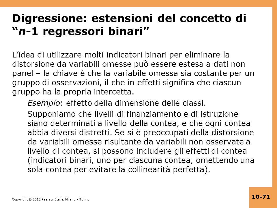 Copyright © 2012 Pearson Italia, Milano – Torino 10-71 Digressione: estensioni del concetto din-1 regressori binari Lidea di utilizzare molti indicato