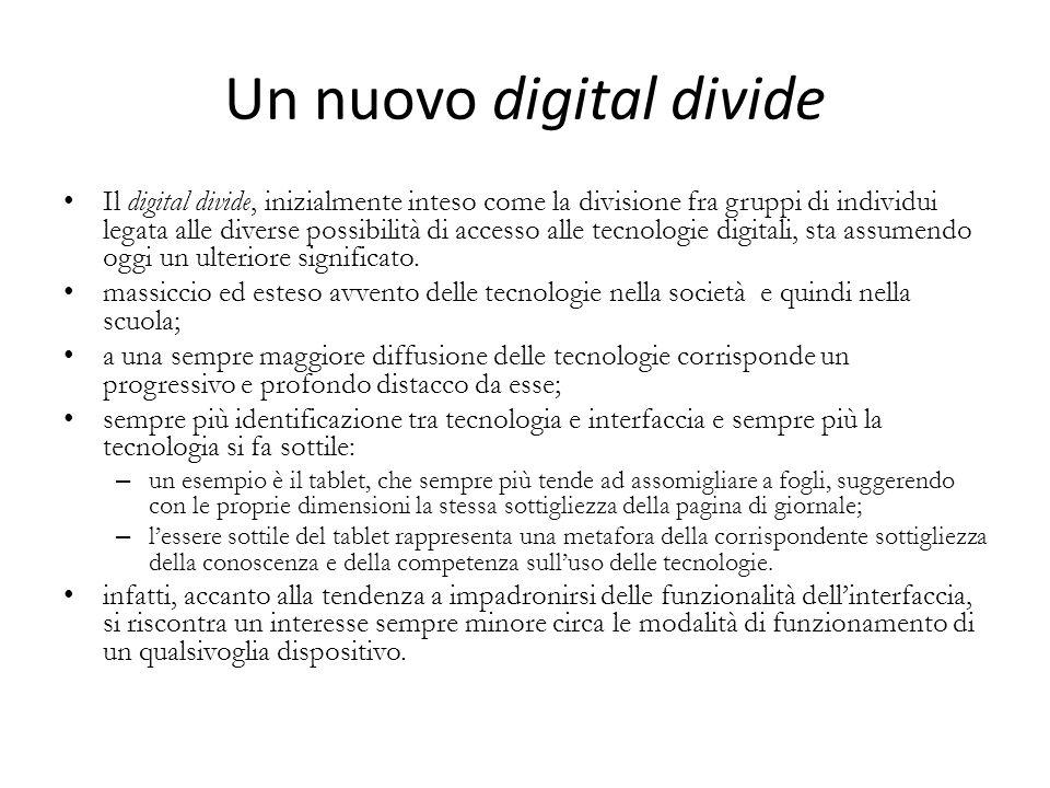 Un nuovo digital divide Il digital divide, inizialmente inteso come la divisione fra gruppi di individui legata alle diverse possibilità di accesso al