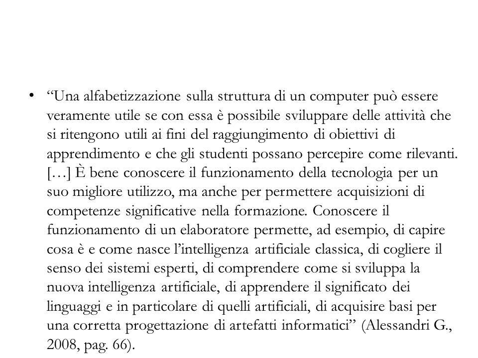 Una alfabetizzazione sulla struttura di un computer può essere veramente utile se con essa è possibile sviluppare delle attività che si ritengono util