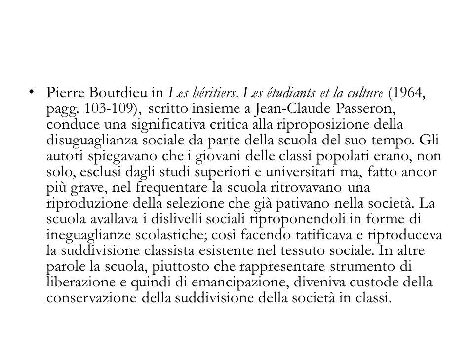 Pierre Bourdieu in Les héritiers. Les étudiants et la culture (1964, pagg. 103-109), scritto insieme a Jean-Claude Passeron, conduce una significativa