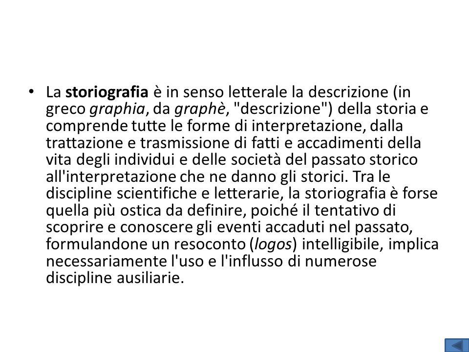 La storiografia è in senso letterale la descrizione (in greco graphia, da graphè,