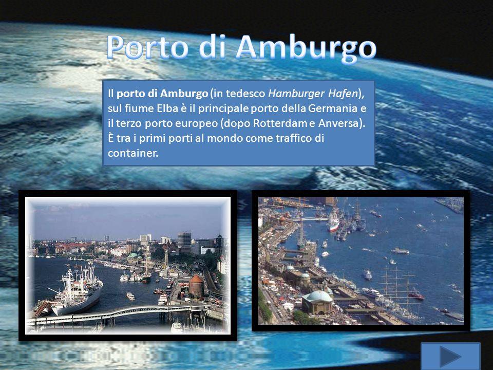 Il porto di Amburgo (in tedesco Hamburger Hafen), sul fiume Elba è il principale porto della Germania e il terzo porto europeo (dopo Rotterdam e Anver