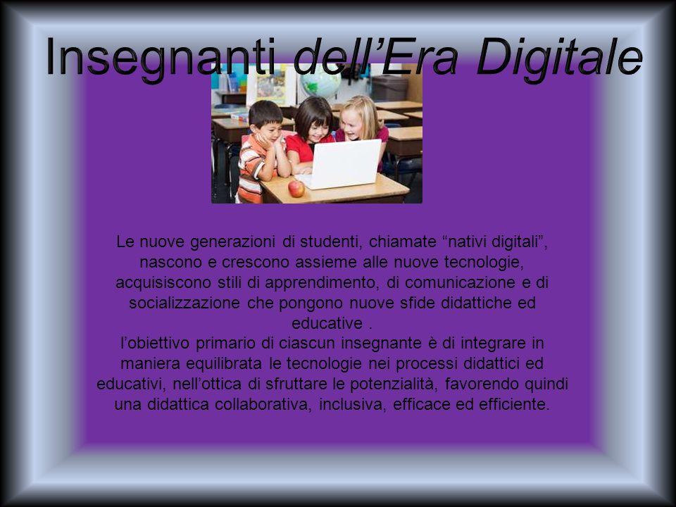 Le nuove generazioni di studenti, chiamate nativi digitali, nascono e crescono assieme alle nuove tecnologie, acquisiscono stili di apprendimento, di