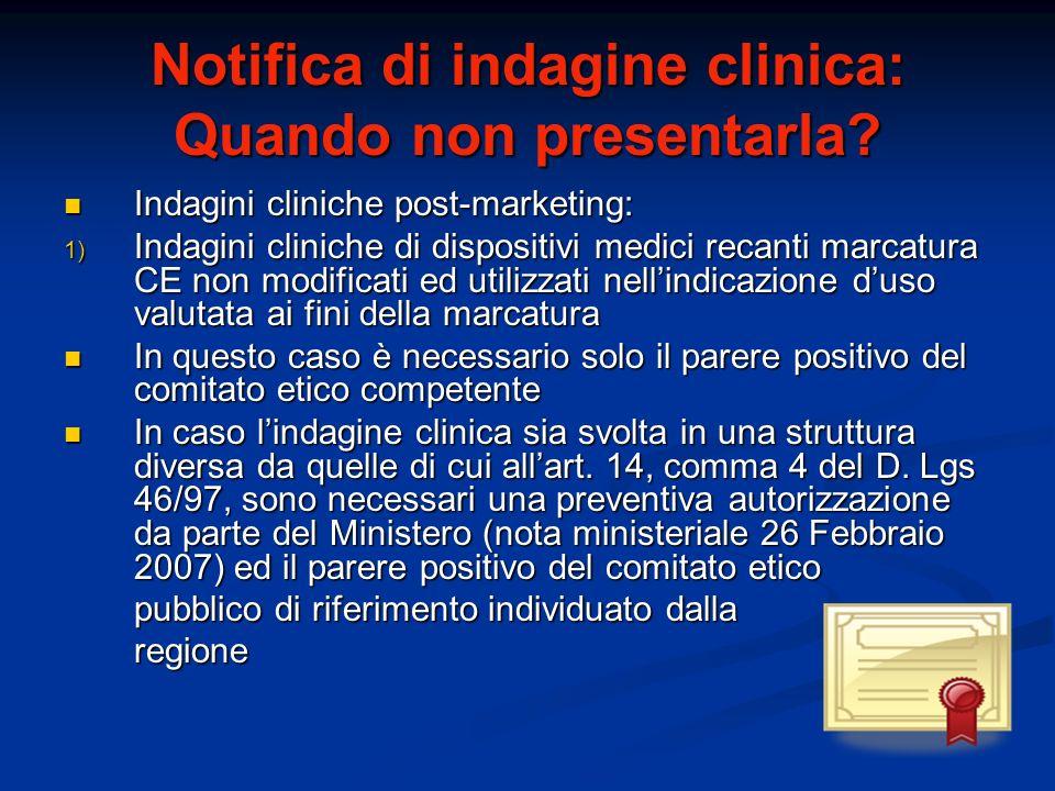 Indagini cliniche post-marketing: Indagini cliniche post-marketing: 1) Indagini cliniche di dispositivi medici recanti marcatura CE non modificati ed