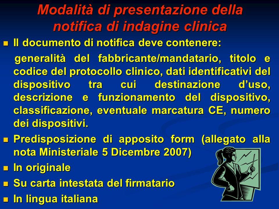 Modalità di presentazione della notifica di indagine clinica Il documento di notifica deve contenere: Il documento di notifica deve contenere: general