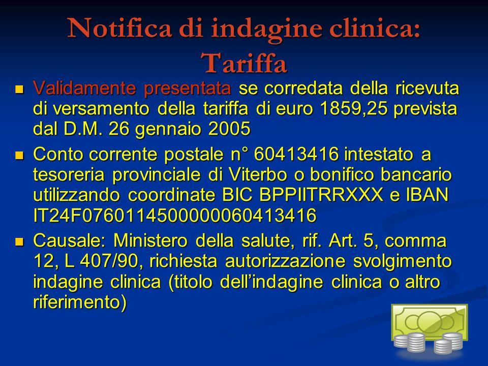 Notifica di indagine clinica: Tariffa Validamente presentata se corredata della ricevuta di versamento della tariffa di euro 1859,25 prevista dal D.M.