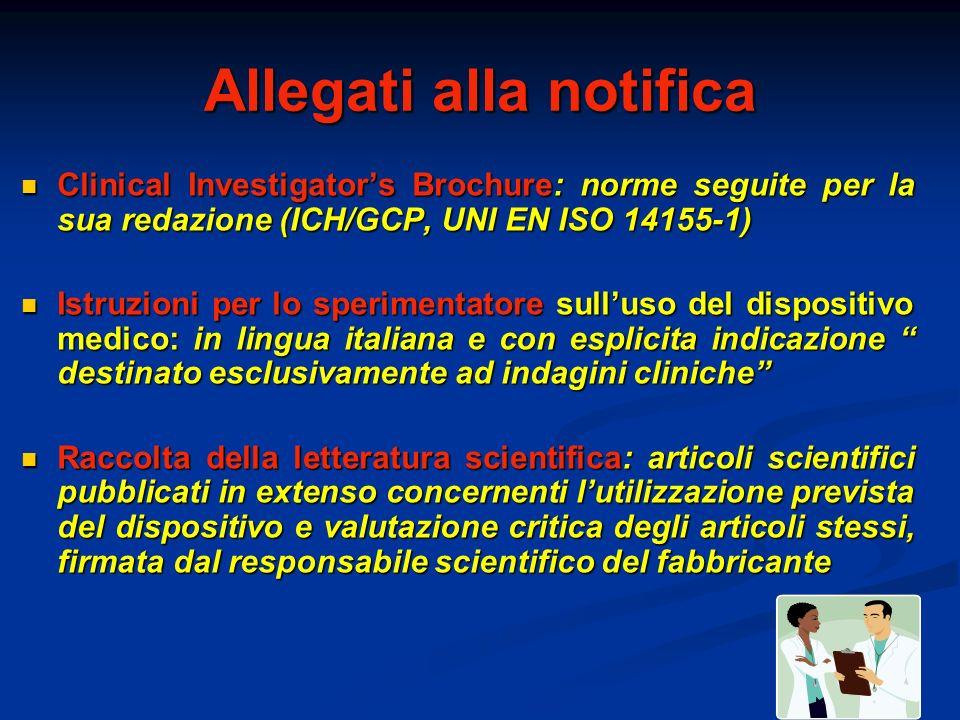 Allegati alla notifica Clinical Investigators Brochure: norme seguite per la sua redazione (ICH/GCP, UNI EN ISO 14155-1) Clinical Investigators Brochu