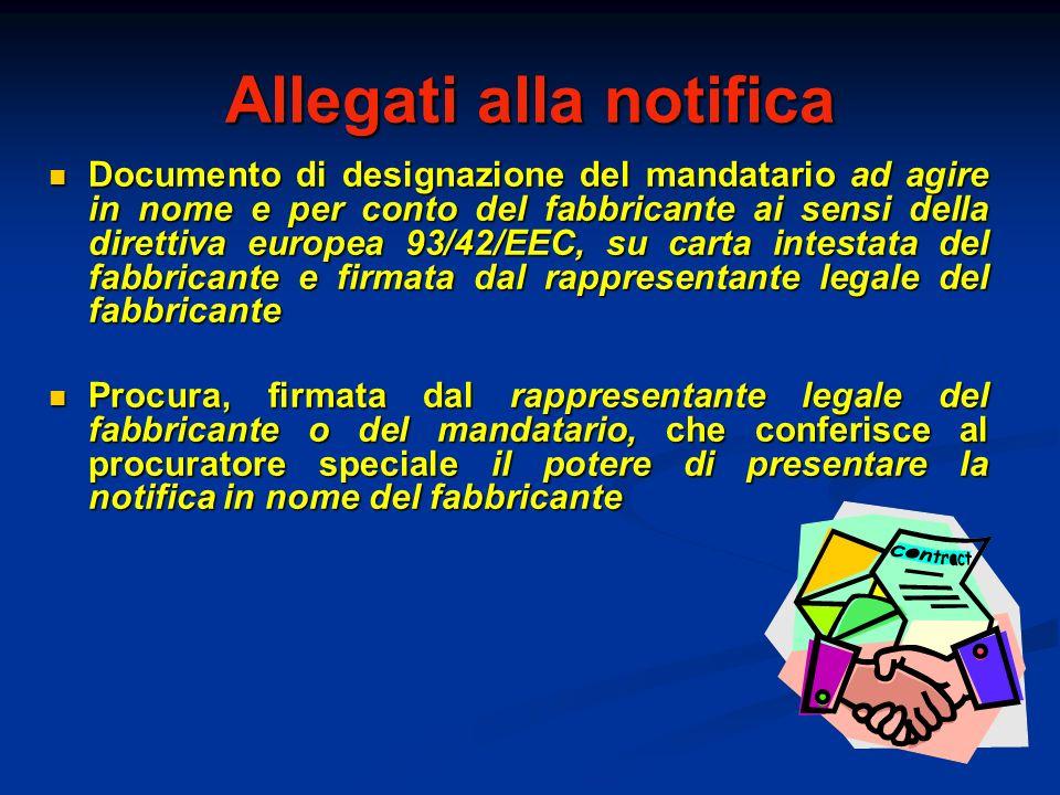 Allegati alla notifica Documento di designazione del mandatario ad agire in nome e per conto del fabbricante ai sensi della direttiva europea 93/42/EE