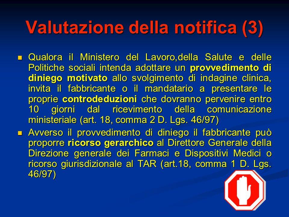 Valutazione della notifica (3) Qualora il Ministero del Lavoro,della Salute e delle Politiche sociali intenda adottare un provvedimento di diniego mot