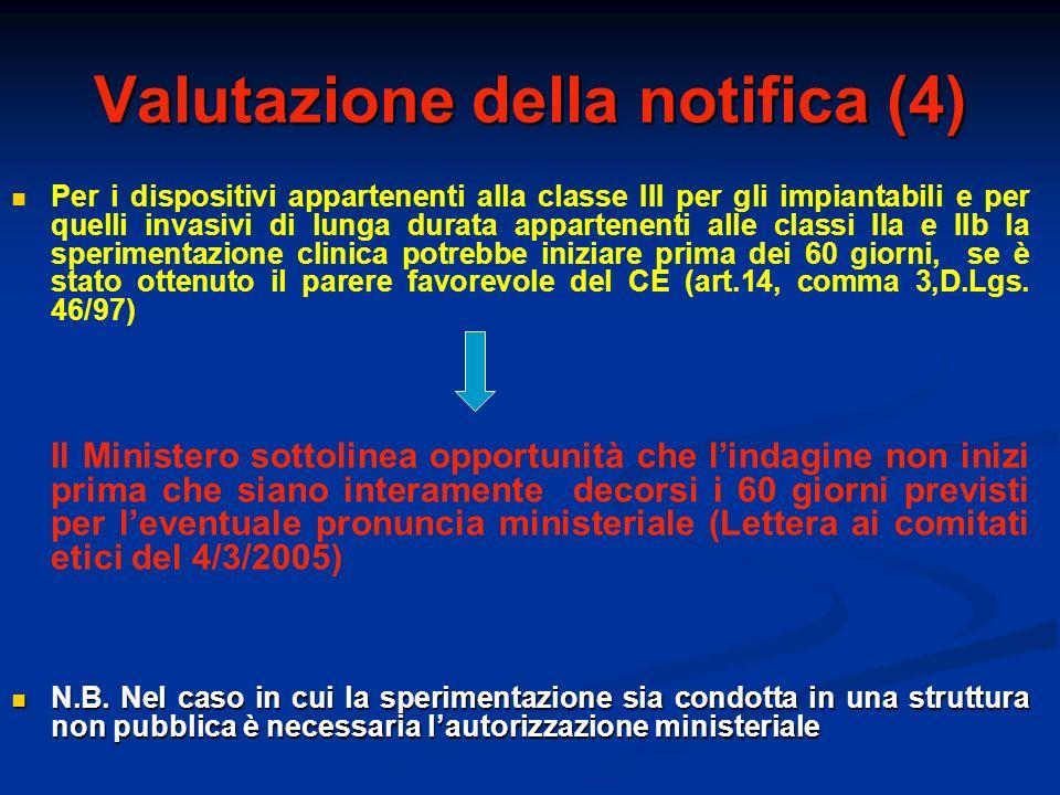 Valutazione della notifica (4) Per i dispositivi appartenenti alla classe III per gli impiantabili e per quelli invasivi di lunga durata appartenenti