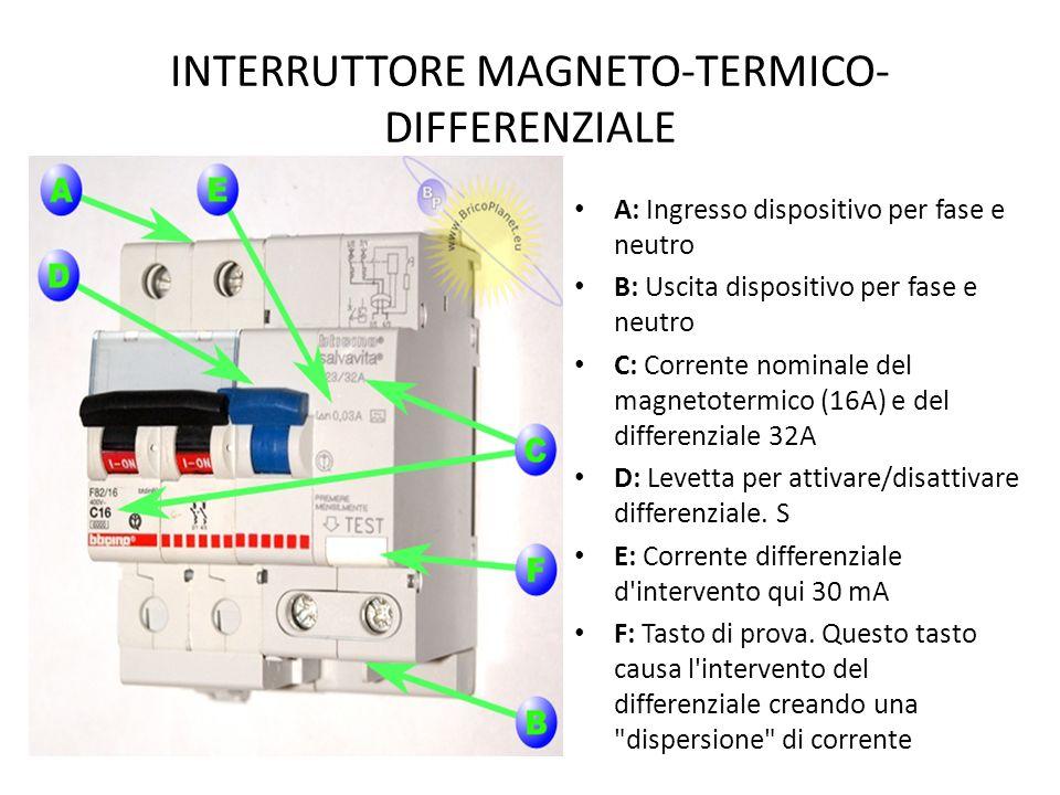 INTERRUTTORE MAGNETO-TERMICO- DIFFERENZIALE A: Ingresso dispositivo per fase e neutro B: Uscita dispositivo per fase e neutro C: Corrente nominale del magnetotermico (16A) e del differenziale 32A D: Levetta per attivare/disattivare differenziale.