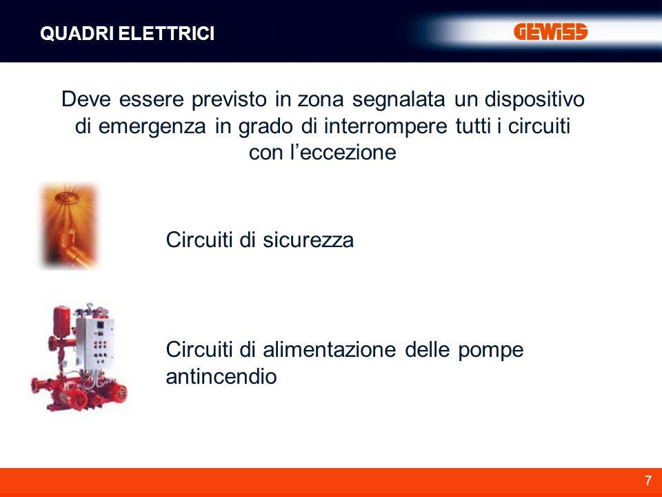 7 Deve essere previsto in zona segnalata un dispositivo di emergenza in grado di interrompere tutti i circuiti con leccezione Circuiti di alimentazion