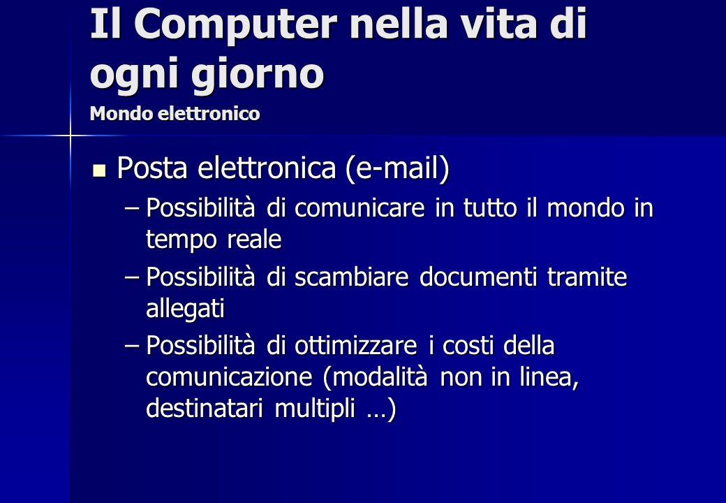 Posta elettronica (e-mail) Posta elettronica (e-mail) –Possibilità di comunicare in tutto il mondo in tempo reale –Possibilità di scambiare documenti