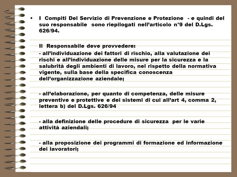 I Compiti Del Servizio di Prevenzione e Protezione - e quindi del suo responsabile sono riepilogati nellarticolo n°9 del D.Lgs.