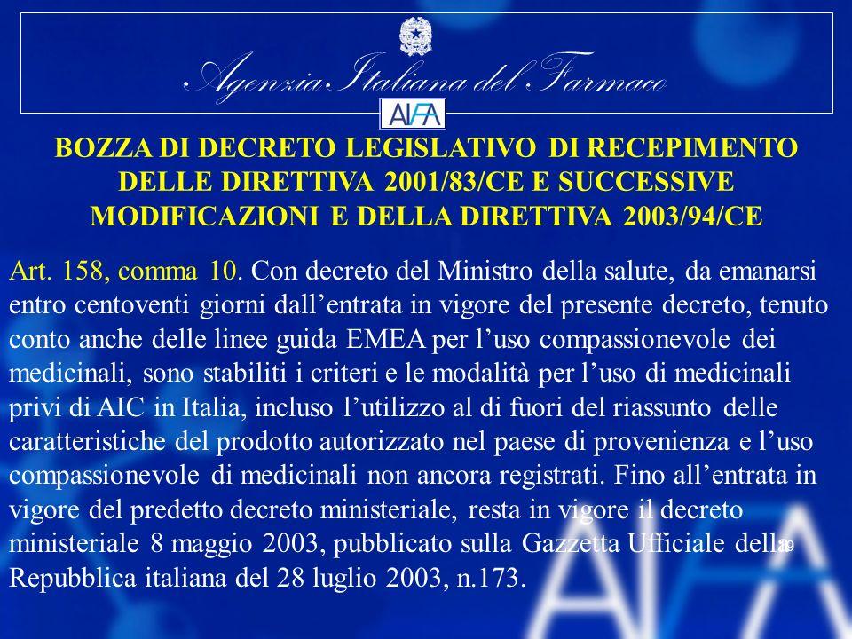 Agenzia Italiana del Farmaco 19 BOZZA DI DECRETO LEGISLATIVO DI RECEPIMENTO DELLE DIRETTIVA 2001/83/CE E SUCCESSIVE MODIFICAZIONI E DELLA DIRETTIVA 20