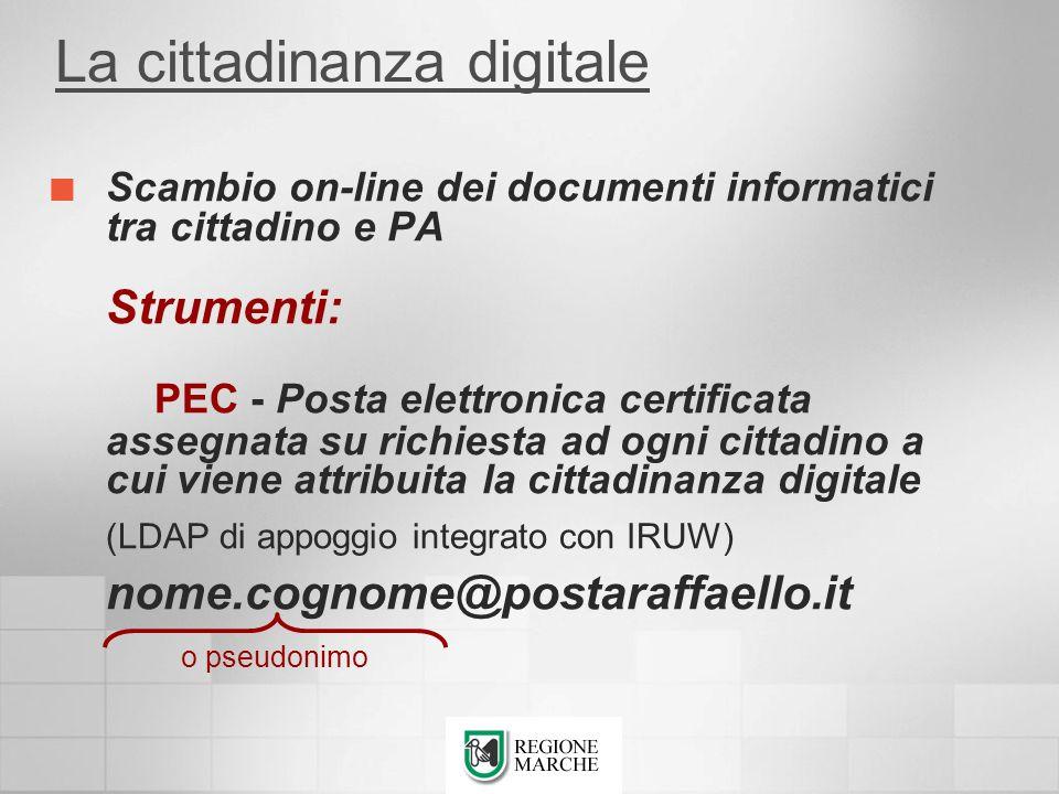La cittadinanza digitale Scambio on-line dei documenti informatici tra cittadino e PA Strumenti: PEC - Posta elettronica certificata assegnata su rich