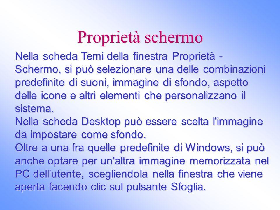 Proprietà schermo Nella scheda Temi della finestra Proprietà - Schermo, si può selezionare una delle combinazioni predefinite di suoni, immagine di sf