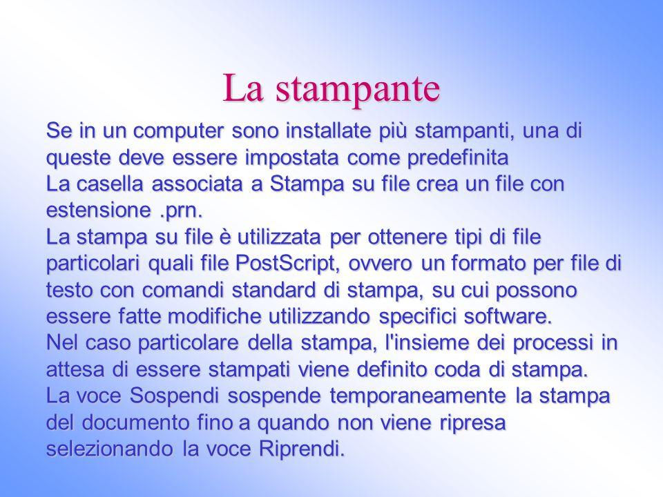 La stampante Se in un computer sono installate più stampanti, una di queste deve essere impostata come predefinita La casella associata a Stampa su fi