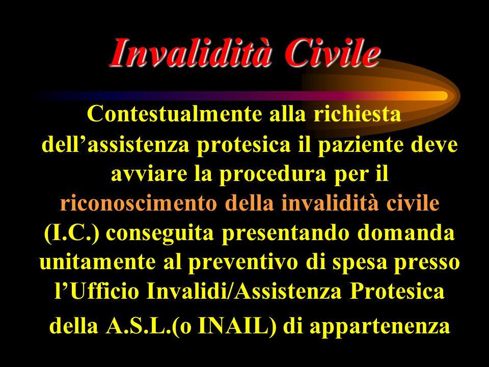 Invalidità Civile Contestualmente alla richiesta dellassistenza protesica il paziente deve avviare la procedura per il riconoscimento della invalidità