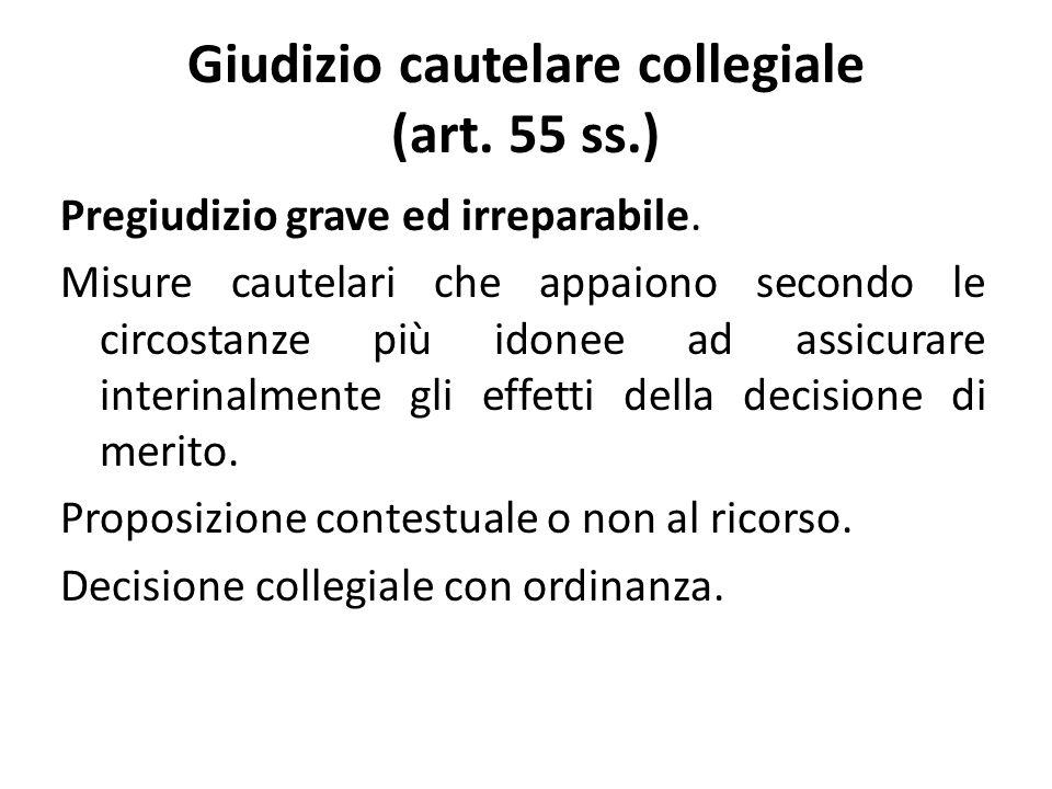 Giudizio cautelare collegiale (art. 55 ss.) Pregiudizio grave ed irreparabile.