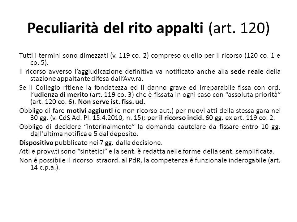 Peculiarità del rito appalti (art. 120) Tutti i termini sono dimezzati (v.