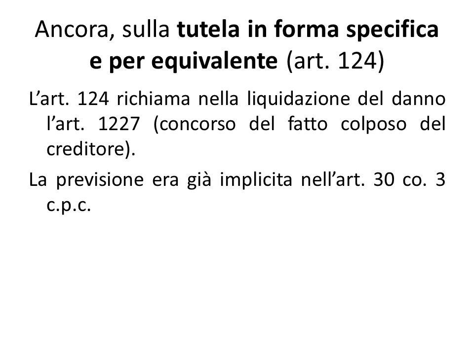 Ancora, sulla tutela in forma specifica e per equivalente (art.
