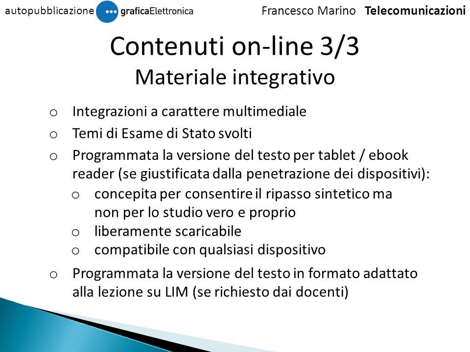 Francesco Marino Telecomunicazioni autopubblicazione Contenuti on-line 3/3 Materiale integrativo o concepita per consentire il ripasso sintetico ma no
