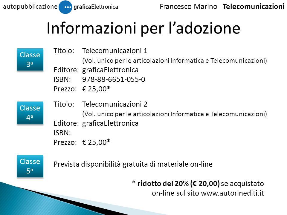Francesco Marino Telecomunicazioni autopubblicazione Informazioni per ladozione Titolo: Telecomunicazioni 1 (Vol. unico per le articolazioni Informati