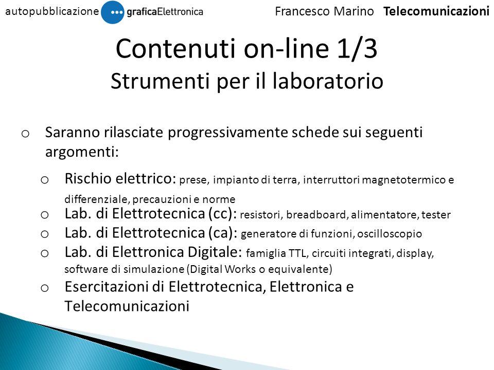 Francesco Marino Telecomunicazioni autopubblicazione o Saranno rilasciate progressivamente schede sui seguenti argomenti: o Rischio elettrico: prese,
