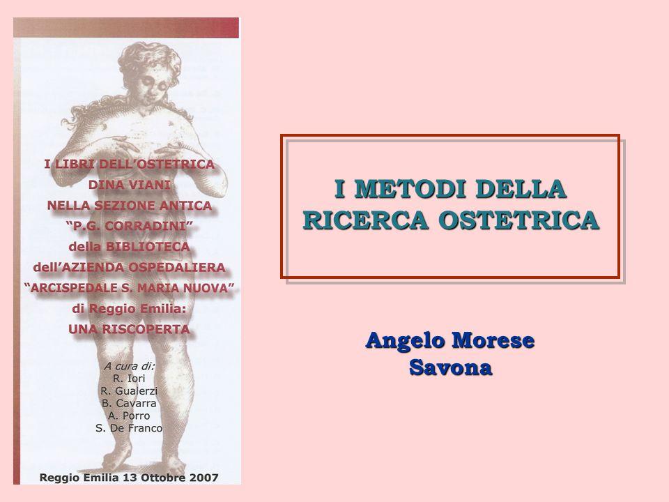 I METODI DELLA RICERCA OSTETRICA Angelo Morese Savona