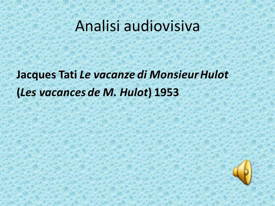 Analisi audiovisiva Jacques Tati Le vacanze di Monsieur Hulot (Les vacances de M. Hulot) 1953