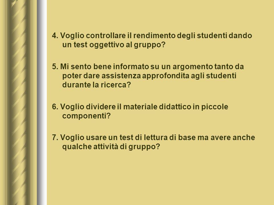 4.Voglio controllare il rendimento degli studenti dando un test oggettivo al gruppo.