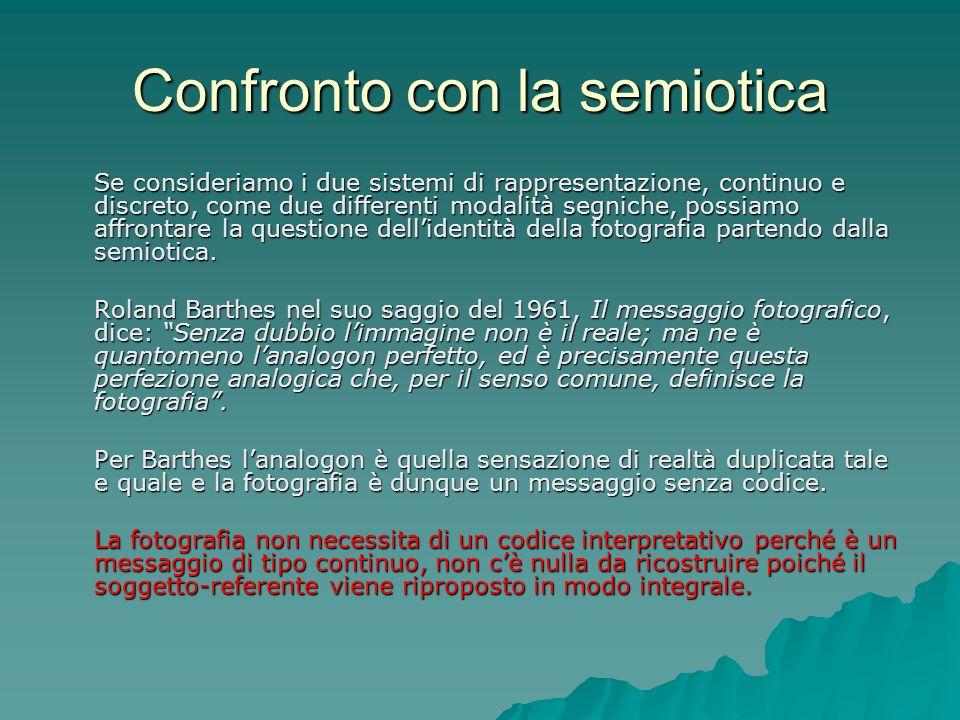 Confronto con la semiotica Se consideriamo i due sistemi di rappresentazione, continuo e discreto, come due differenti modalità segniche, possiamo aff