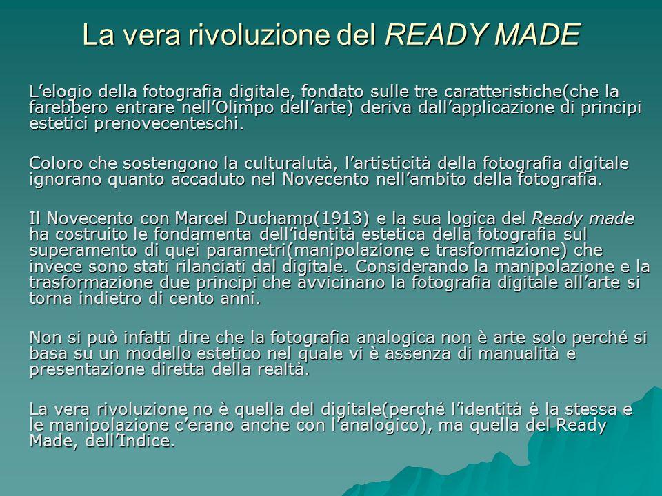 La vera rivoluzione del READY MADE Lelogio della fotografia digitale, fondato sulle tre caratteristiche(che la farebbero entrare nellOlimpo dellarte)