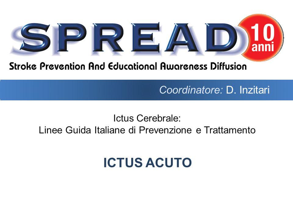 Raccomandazione 9.5Grado D Nei pazienti con ictus in fase acuta, lesame del liquido cerebrospinale è indicato solo se sussiste il sospetto clinico di emorragia subaracnoidea e la TC risulta negativa.
