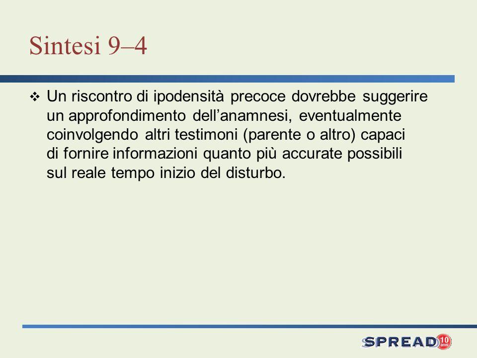 Sintesi 9–4 Un riscontro di ipodensità precoce dovrebbe suggerire un approfondimento dellanamnesi, eventualmente coinvolgendo altri testimoni (parente