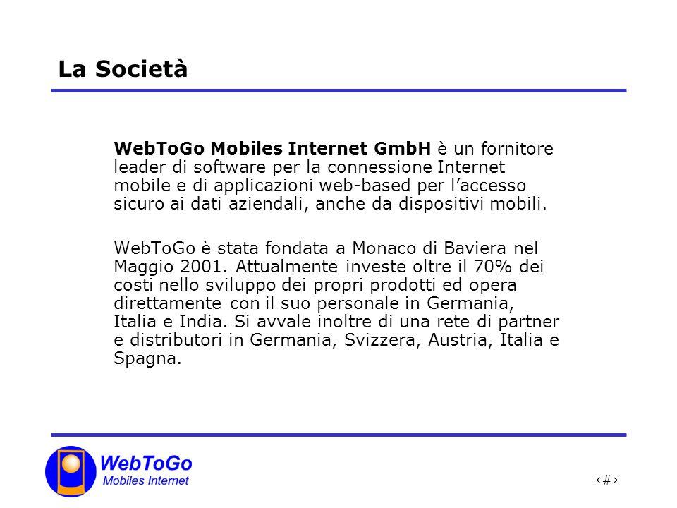 2 La Società WebToGo Mobiles Internet GmbH è un fornitore leader di software per la connessione Internet mobile e di applicazioni web-based per laccesso sicuro ai dati aziendali, anche da dispositivi mobili.